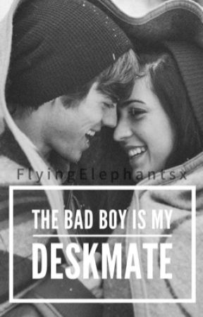 The Bad Boy Is My Deskmate by FlyingElephantsx
