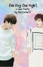 One Day. One Night. [vmin] by electrahurtt