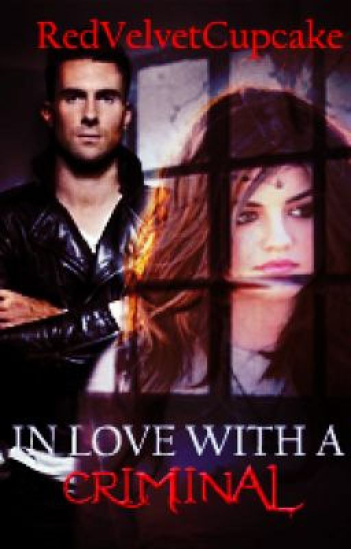 In Love With a Criminal by RedVelvetCupcake