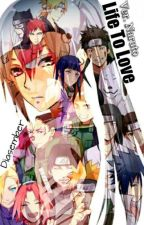Life To Love Ver Naruto [DISCONTINUED] by Diasember