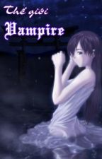 [Longfic|On-going] Thế giới Vampire by horrorstory1094