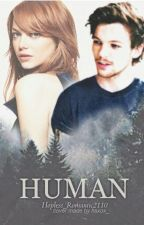 Human (Louis Tomlinson FanFiction) by Hopless_Romantic2110