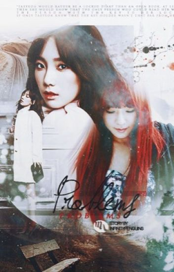 [LONGFIC][Trans][TAENY] Problem (Chap 13 - END)