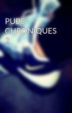 PUBS CHRONIQUES 2 by Sara_chroniques