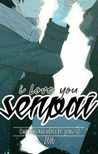 I Love You, Senpai  ( Re-Writing ) by HyagI_0z