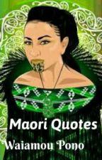 Maori Quotes. by WaiamouKarangaPono