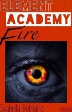Element Academy | Book Two Fire by izzehbizzeh