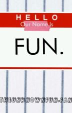 Hello, Our Name Is... FUN. by TheUnknownFunFan