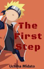 Naruto: The First Step by Uchiha_Midato