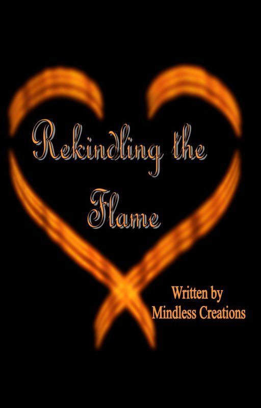rekindling the flame Warning, notes and disclaimers 1 this is a sequel to my first story 'reversed psychologies' it would probably help to read that first otherwise this one may seem a.