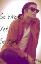 So wrong, yet so right by MJJKing