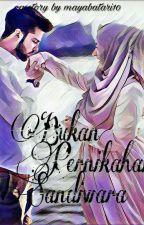 Bukan Pernikahan Sandiwara by mayabatari10