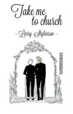 Take me to church || Larry Stylinson (OS) by Tommoshugs