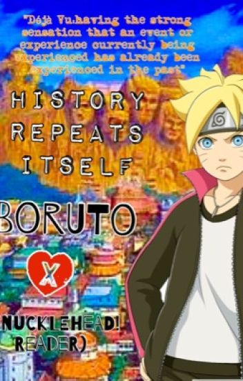 History repeats itself (Boruto Uzumaki x Knucklehead!Reader