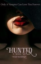 Hunted | Vampire by MaiaKennedy