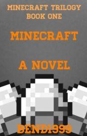 Minecraft: a Novel by bend1999