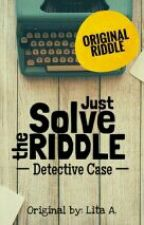 Just Solve the Riddle by lita-aya