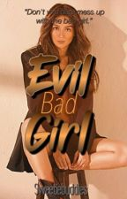 Evil Bad Girl. by Sweetiebuddies