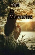 LOST IN MEMORIES(ExO_fanfiction) by VyctoryeaLee