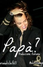 Papà?-Harry Styles by ArianaLizbeth13