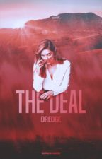 The Deal #Wattys2015 #NewAdult [completed] [Editing] by Dredge116