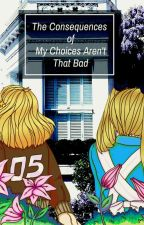 The Consequences of My Choices Aren't That Bad (nyo usuk) by Ambers_Girl