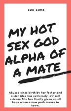 My Hot Sex God Alpha Of A Mate by lou_zomb