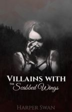 Villains With The Scabbed Wings [SLOW UPDATE] by miss-red-in-hell
