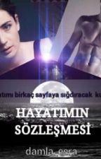 HAYATIMIN SÖZLEŞMESİ by damla_esra