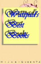 Wattpad's Best Story's (Chosen By Fans) by HijabiQueen74