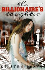 The Billionaire's Daughter by mstiquexx