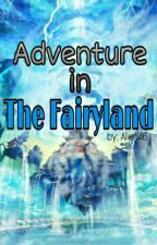 Adventure in The Fairyland by Alien46