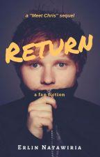 Return (Ed Sheeran fan fiction) by enatawiria