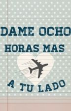 Dame ocho horas mas a tu lado by phrasesbetweenus