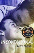 Incondicional  (Romance Gay) by Alexmess