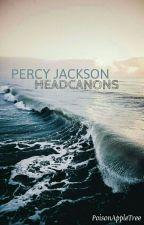Percy Jackson Headcanon's by PoisonAppleTree
