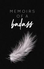 Memoirs of a Badass by wheadee