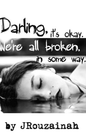 Darling Its Okay Were All Broken In Some Way 3 We Dont
