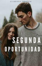 Segunda Oportunidad (Y te vi...2) [Editando] by claryvs