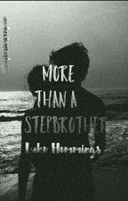 More Than A Stepbrother // Luke Hemmings #Wattys2017 by taylorisapenguin
