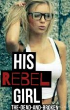 His Rebel Girl by The_Dead_And_Broken