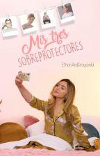 Mis 3 Sobreprotectores  by EthanAndGraysonlol