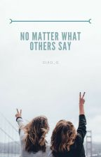 No matter what others say by cleo_o