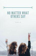 Nie ważne co powiedzą inni... by cleo_o
