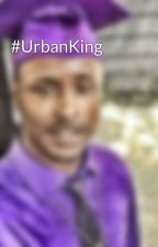 #UrbanKing by YoungColoredKing