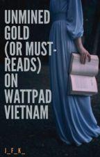 Truyện Hay Chưa Được Khám Phá (Hoặc Cần Phải Đọc) Trên Wattpad Việt Nam. by J_F_K_