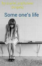 Someone's life by OsanaChanNya