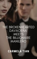 The Brokenhearted Davaoeña Meets The Billionaire Manileño by teefanee