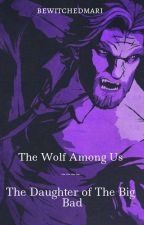 {TWAU} Bigby's Little Girl | BOOK ONE|  [Complete] by NathanJoshuaPrescott