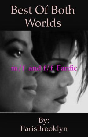 Best of Both Worlds (m/f  and f/f  fanfic) by ParisBrooklyn